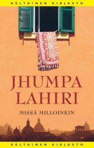 Jhumpa Lahiri: Missä milloinkin