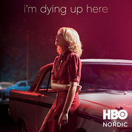I'm Dying Up Here HBO Nordicilla
